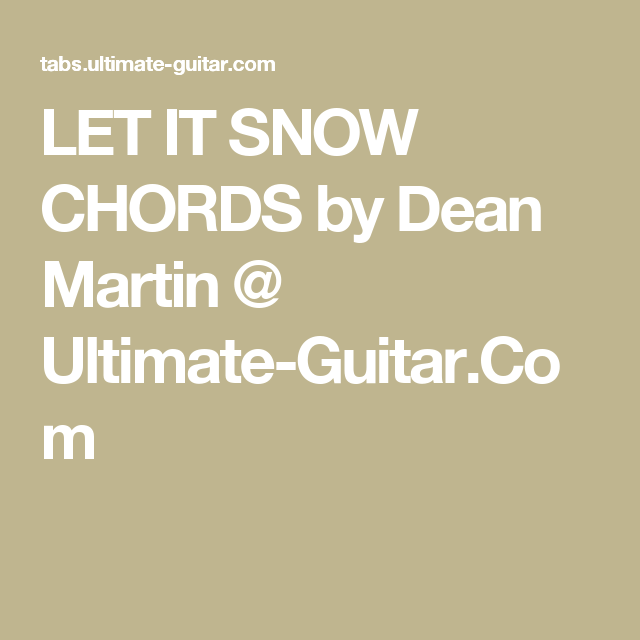 Let It Snow Chords By Dean Martin Ultimate Guitar Music