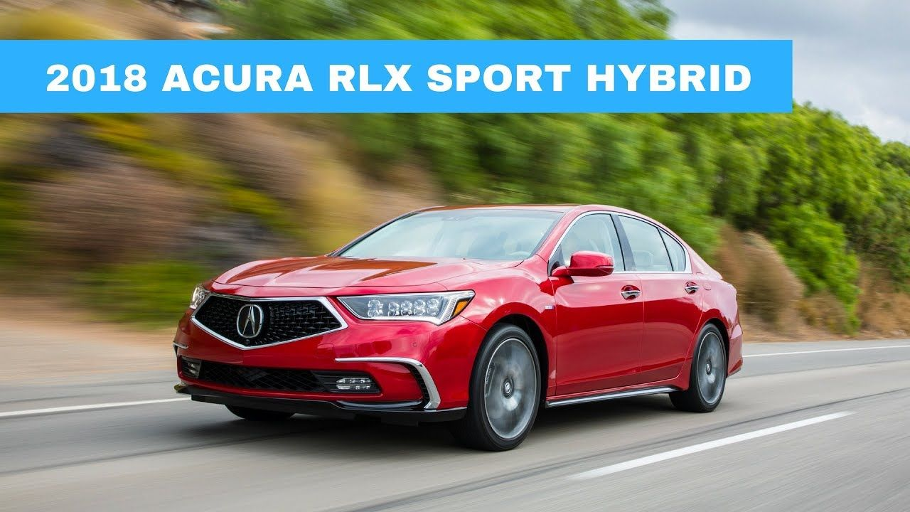 2018 Acura RLX Sport Hybrid Acura, Car lover, Sports