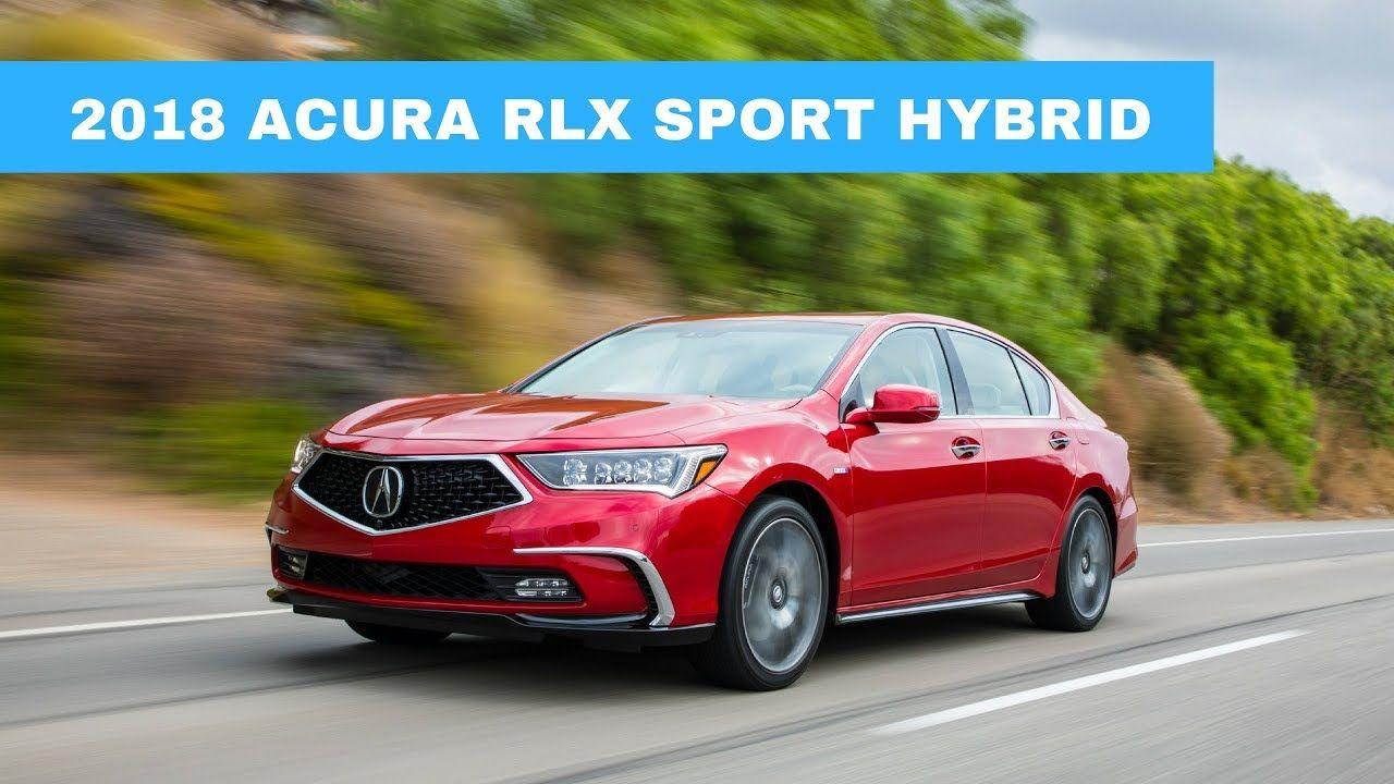 2018 Acura RLX Sport Hybrid Acura, Car lover, Sports