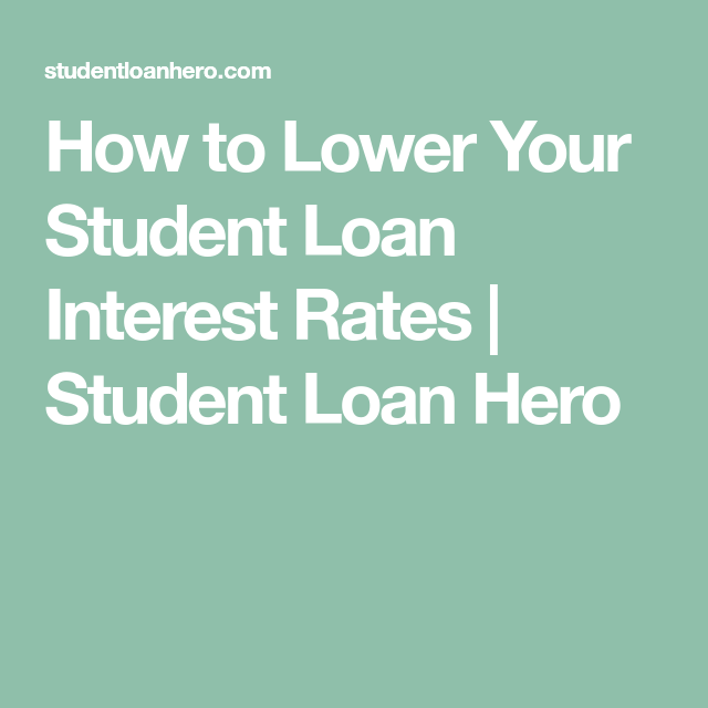 Here's how your student loan interest rate is determined and how to keep it low. 3 Ways to Get a Lower Student Loan Interest Rate   Student
