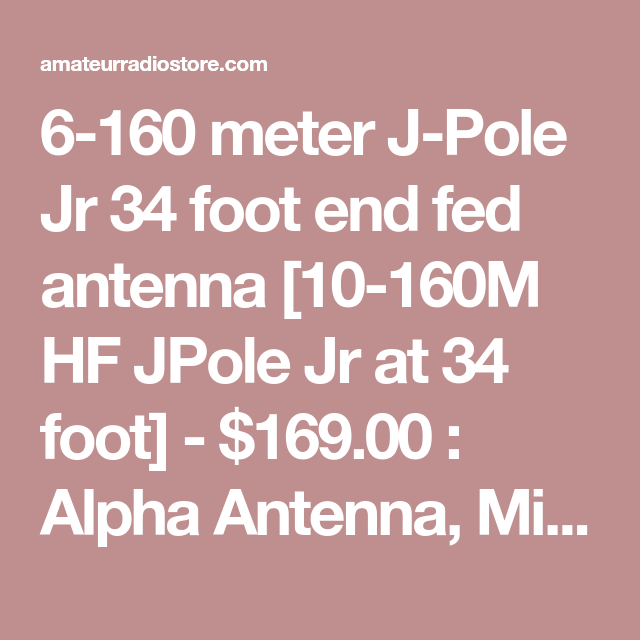6-160 meter J-Pole Jr 34 foot end fed antenna [10-160M HF
