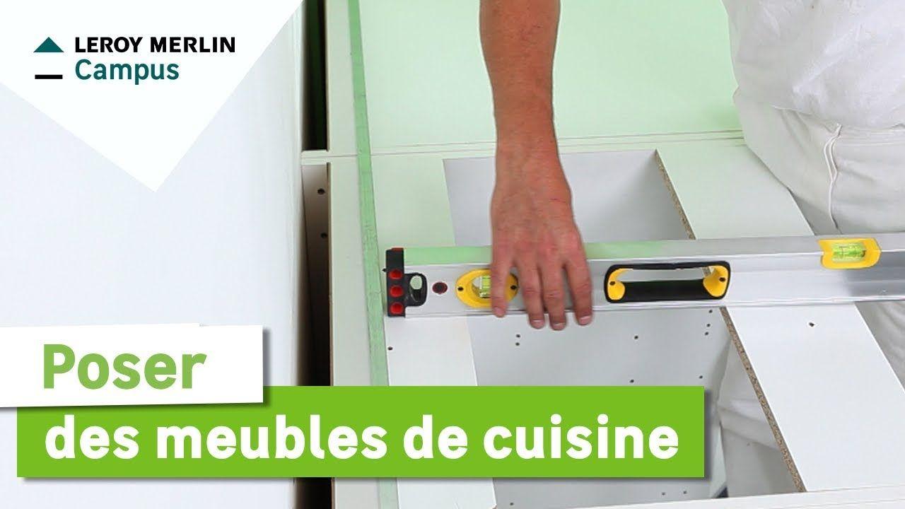 Comment Poser Des Meubles De Cuisine Leroy Merlin