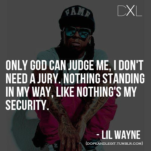 Dope Quotes Dope Dxl Legit Life Lil Wayne Inspiring Picture