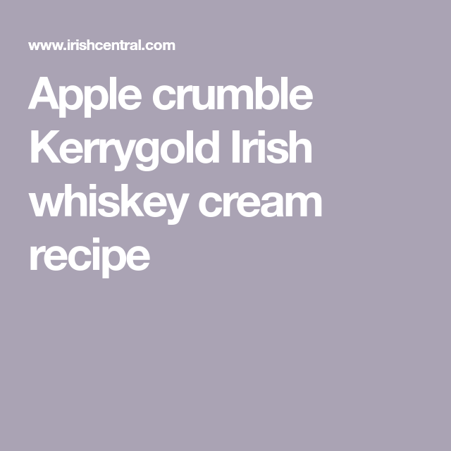 Apple crumble Kerrygold Irish whiskey cream recipe