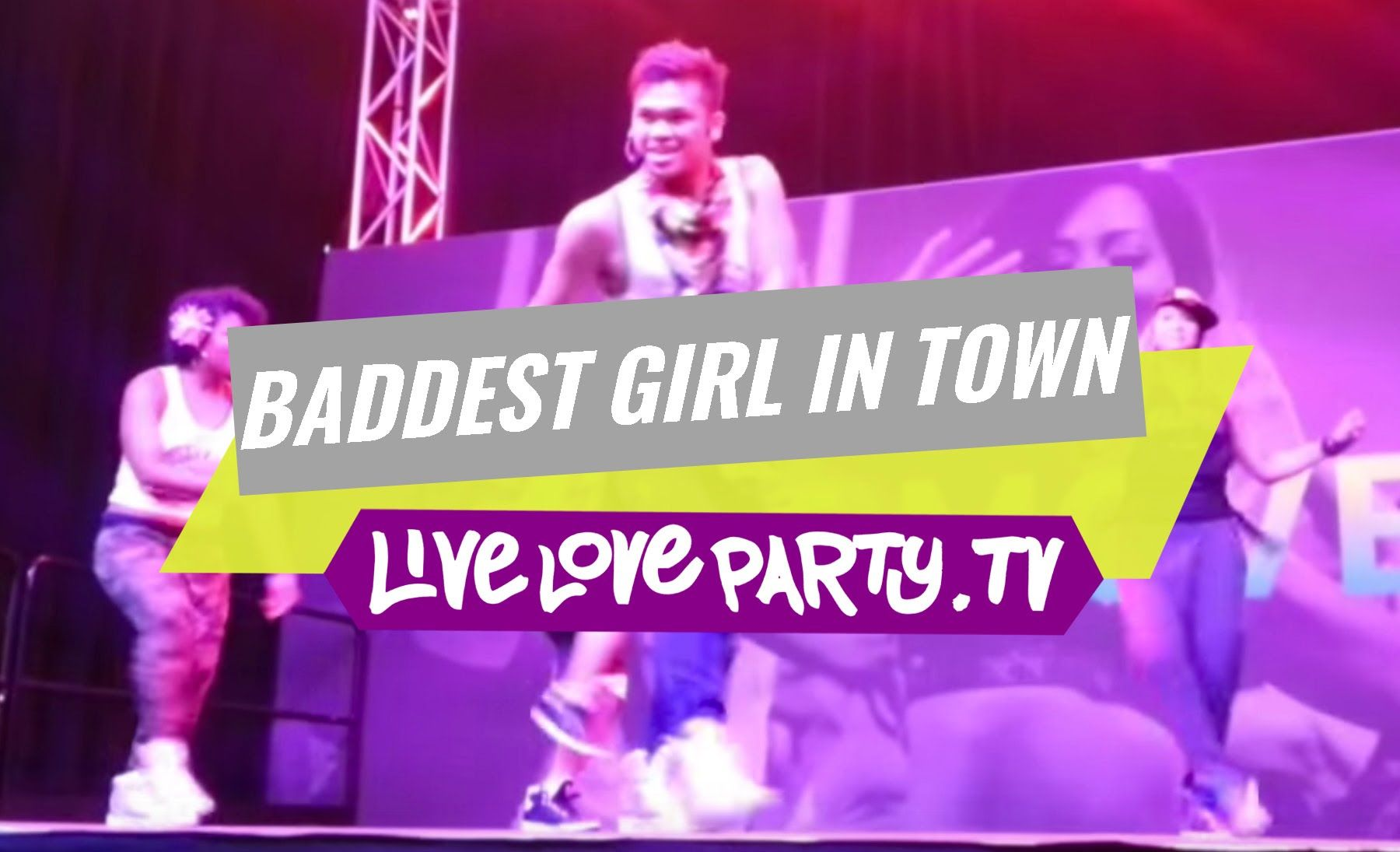 Baddest Girl In Town Zumba Fitness Live Love Party Zumba