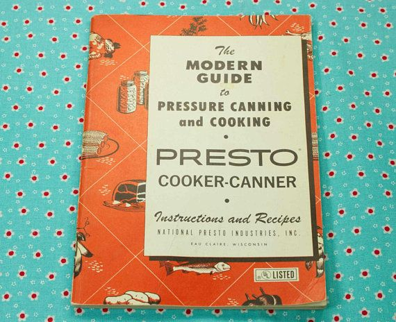 Vintage pressure cooker cookbook booklets presto home canning.