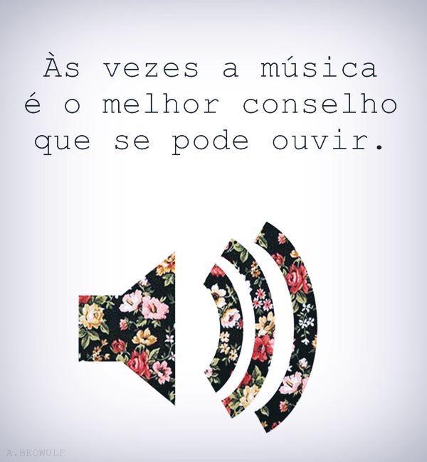 Música é isso... Companhia, confidente, um ombro amigo, um tempo de relaxamento, ou de trabalho, ou de diversão, é uma história, é um sonho, é um professor, é tristeza, mas também muita alegria, é saudade, é lembrança, é a parte que melhor se encaixa em nós!