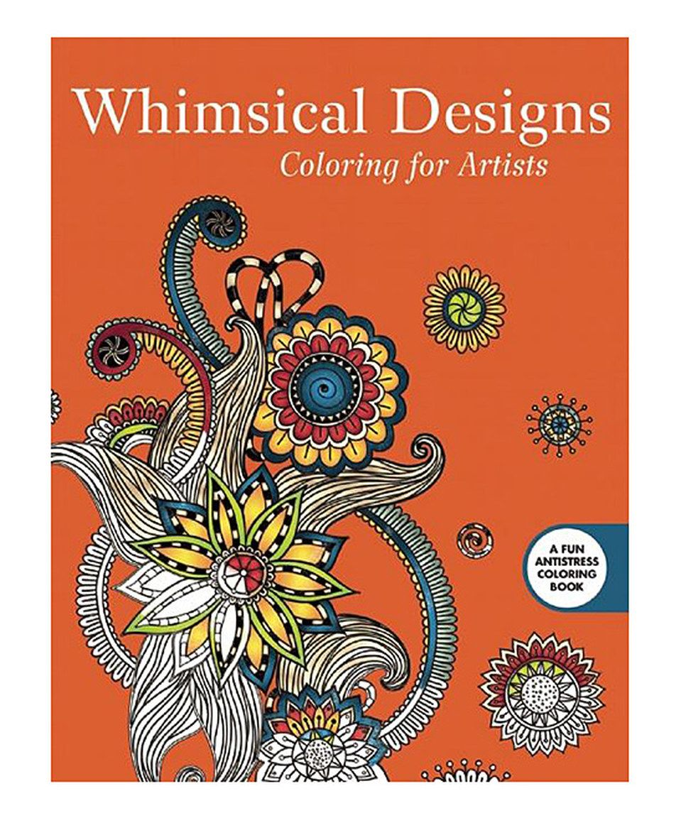 Whimsical designs coloring book - Love This Whimsical Designs Coloring For Artists Coloring Book By Skyhorse Publishing On Zulily