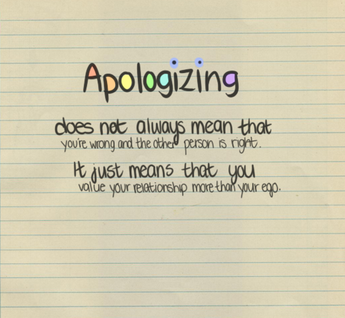 Humble Apology: Don't Wait To Be Right To Apologize. Go Ahead And Say