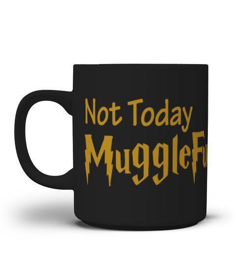 41437b8cbc3 Not Today MuggleFucker Mugs - Mug #Shirts #ChristmasTshirt ...