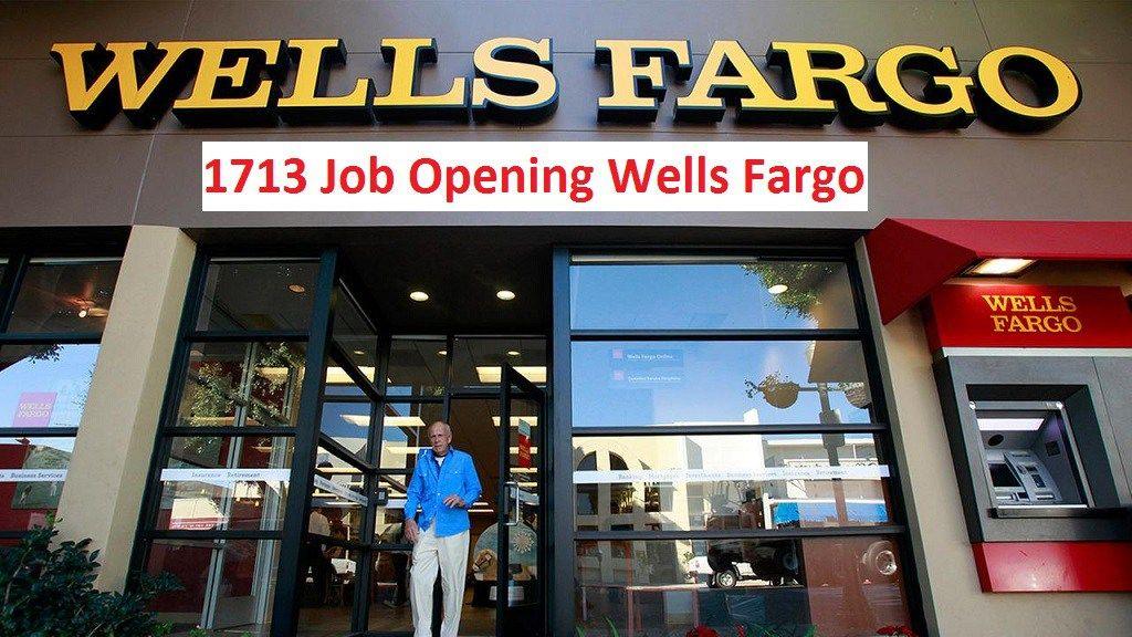 1713 Job Opening In Wells Fargo (With images) Wells