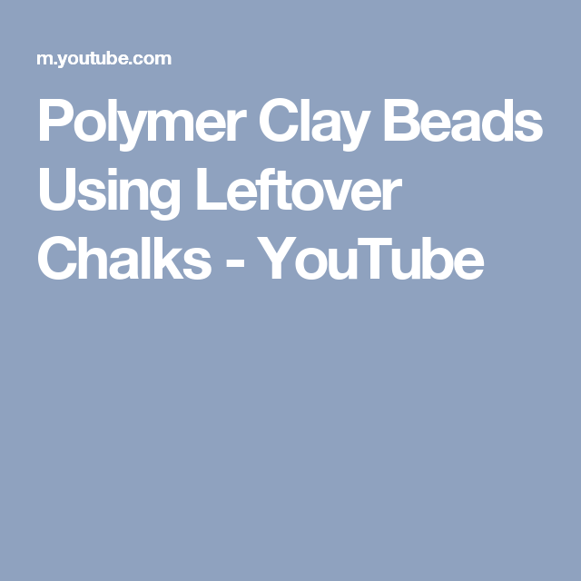 Polymer Clay Beads Using Leftover Chalks - YouTube