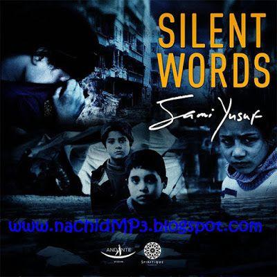 Nachid Mp3 Download Nasheed Sami Yusuf Silent Words Silent Words Words Silent