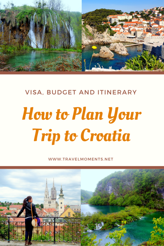 How To Plan Your Trip To Croatia Visa Budget And Itinerary Travel Moments Croatia Europe Eastern Europe Travel Europe Trip Itinerary European Travel Tips
