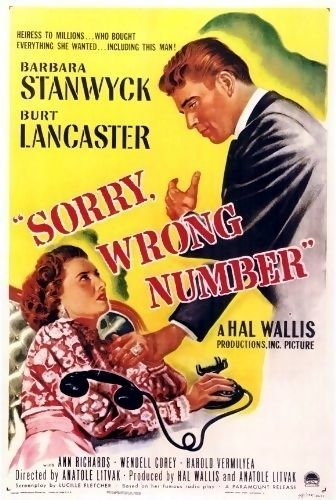 Sorry, Wrong Number is a 1948 American suspense film noir starring Barbara Stanwyck and Burt Lancaster. It tells the story of an invalid woman who whilst on the telephone, overhears what she thinks is a murder plot and attempts to prevent it. The film was adapted by Lucille Fletcher from her 1943 radio play. It is one of the few pre-1950 Paramount Pictures films that remained in the studio's library (the rest are owned by Universal). Stanwyck was nominated for the Academy Award for Best…