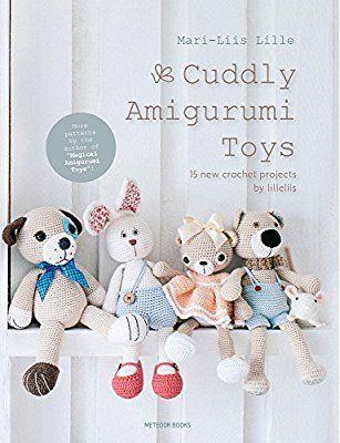 Cuddly Amigurumi Toys 15 New Crochet Projects By Lilleliis Mari