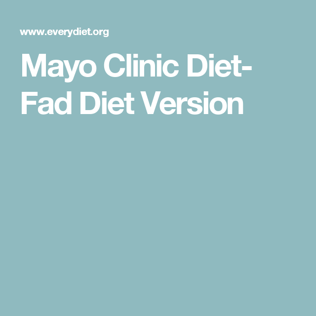 Mayo Clinic Diet- Fad Diet Version