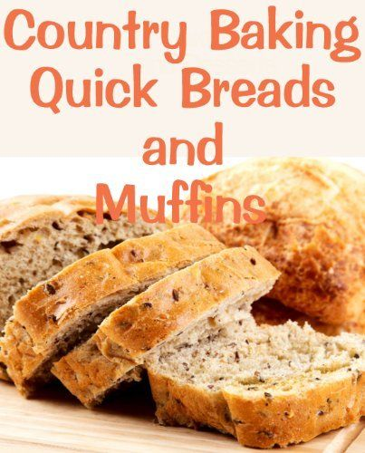 Country Baking Quick Breads and Muffins (Delicious Recipes) by June Kessler, http://www.amazon.com/dp/B009HJYARO/ref=cm_sw_r_pi_dp_fLjcrb146XQ20