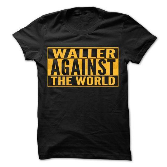 WALLER Against The World - Cool Shirt ! - #chambray shirt #mens sweater. CHECKOUT => https://www.sunfrog.com/Hunting/WALLER-Against-The-World--Cool-Shirt-.html?68278
