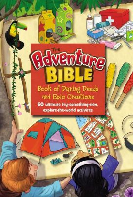 The adventure bible book of daring deeds and epic creations the adventure bible book of daring deeds and epic creations authors book review and books solutioingenieria Choice Image