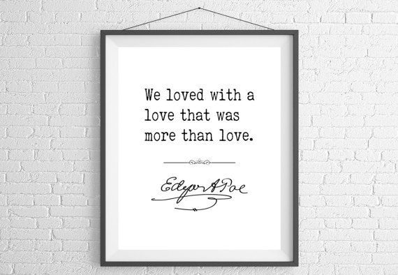 Edgar Allan Poe Love Quotes Edgar Allan Poe Quote Print Sayings Famous Quote Art Edgar Allan .