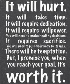 This is so true for so many things...  but for me this is a motto for fitness