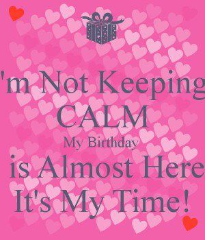 Almost My Birthday Quotes F53a4db68186f29e4dfee0bd8c63 ...