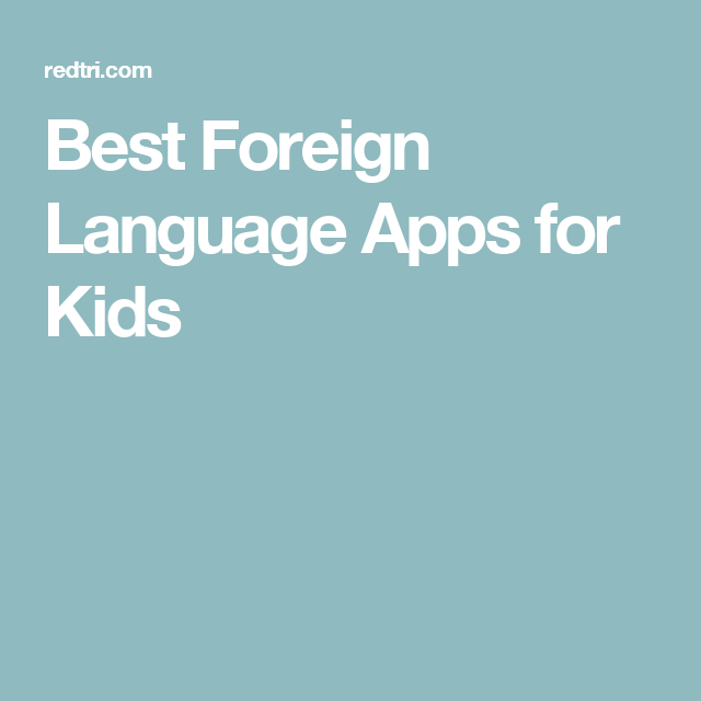 Say Bueno! 10 Language Apps That Reinvent Screen Time