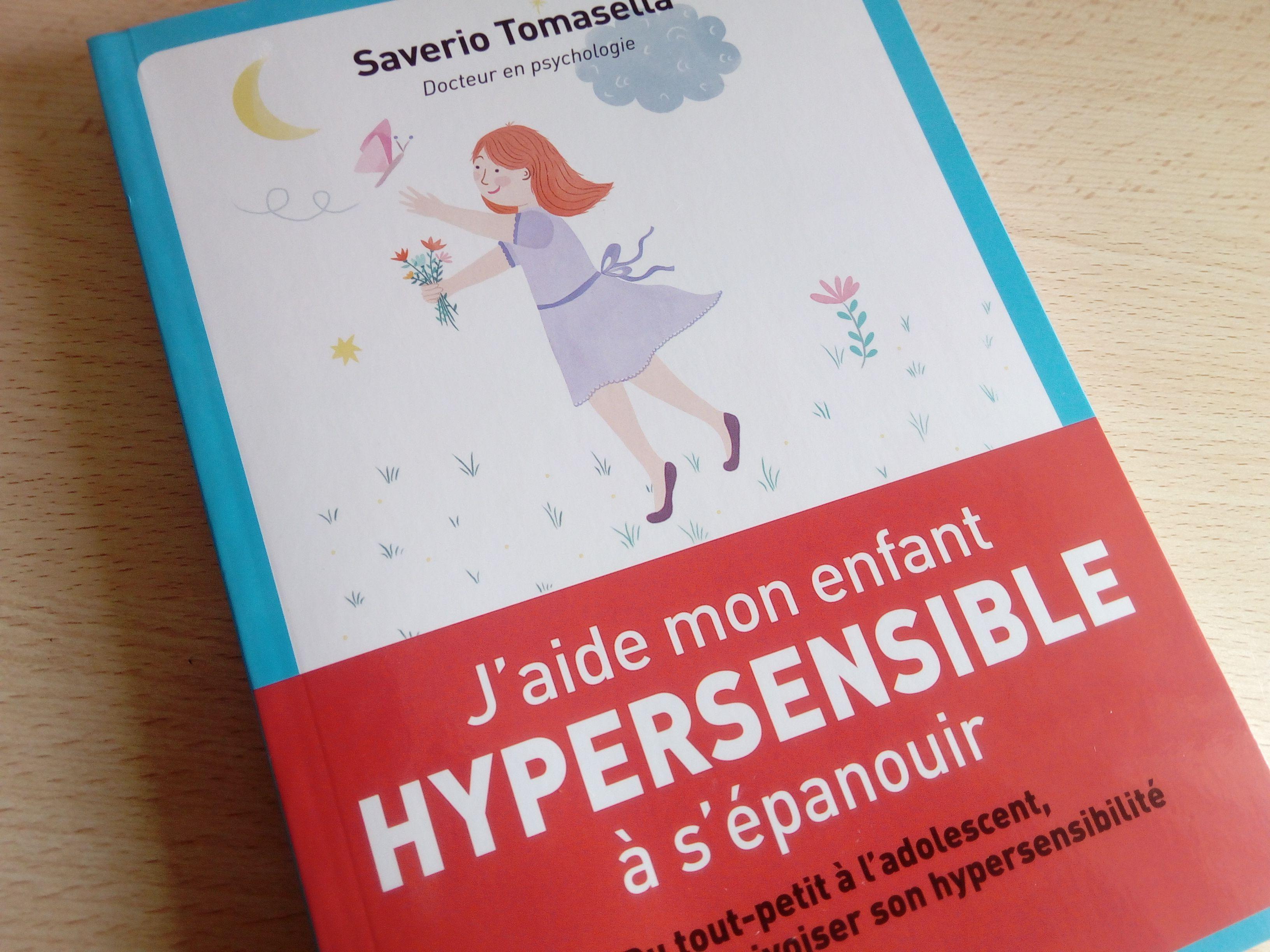 J Aide Mon Enfant Hypersensible A S Epanouir Un Livre Pour