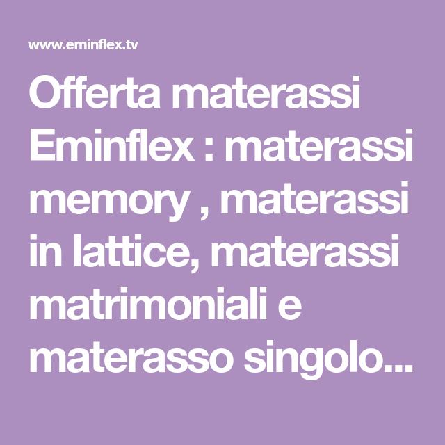 Offerta materassi Eminflex : materassi memory , materassi in lattice ...
