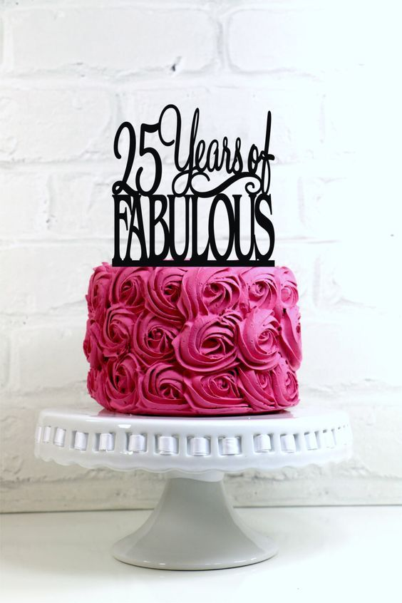 25 Years Of Fabulous 25th Birthday Cake Topper Or Sign By WyaleDesigns On Etsy