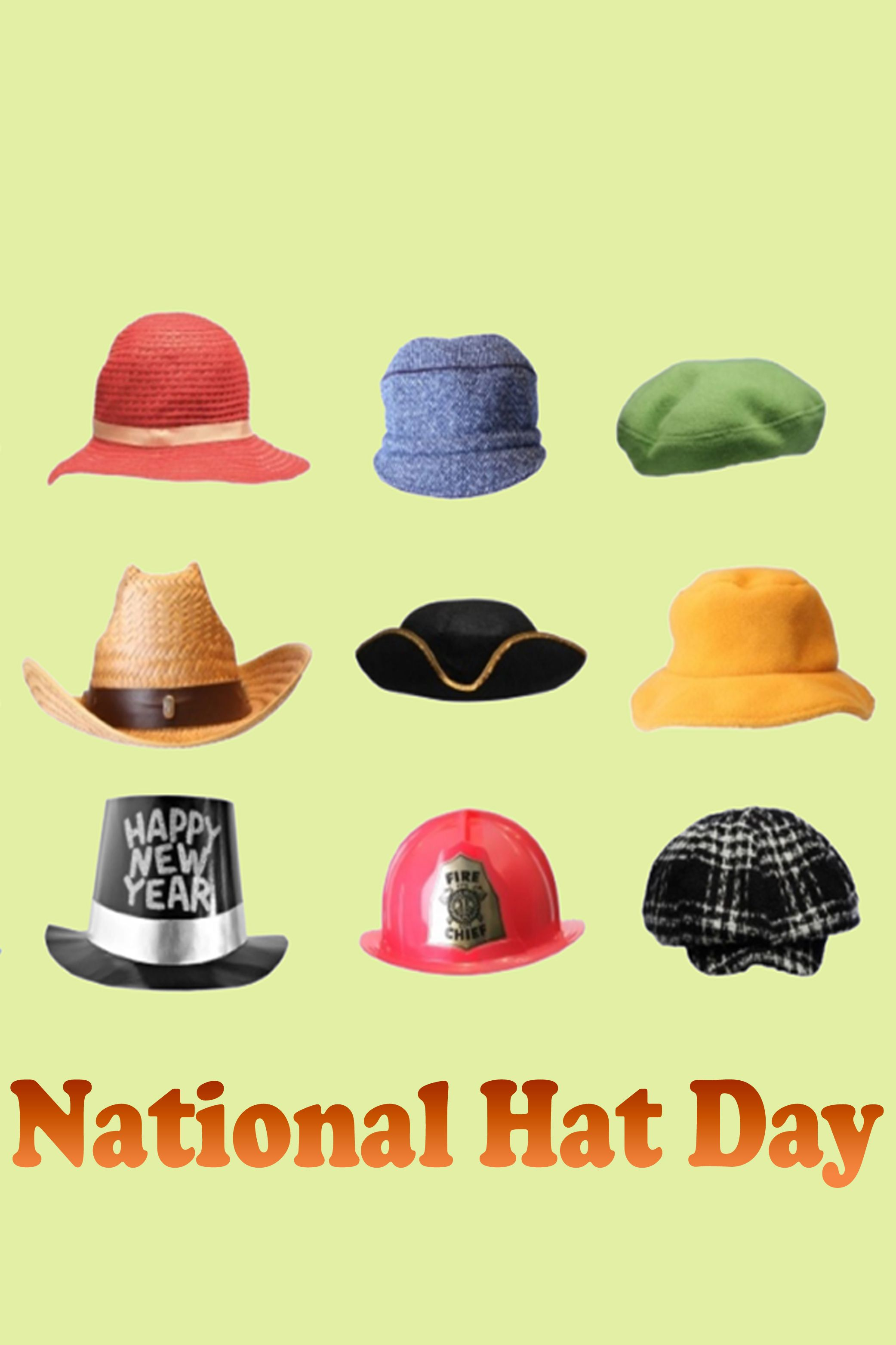 Happy National Hat Day Hat Day Hats National