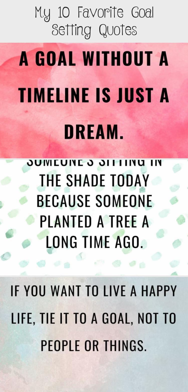 My 10 Favorite Goal Setting Quotes Set Goals Quotes Quotes Crush Quotes