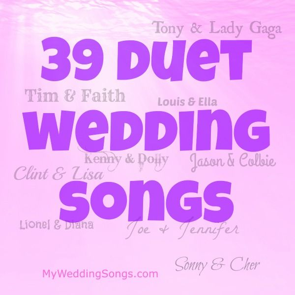 Wedding Songs Duets: 39 Wedding Duet Songs To Swoon Your Lover