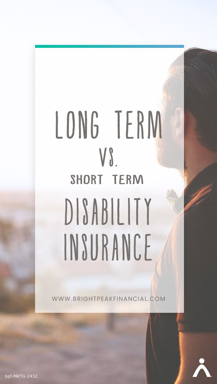 Long Term Vs Short Term Disability Insurance Short Term