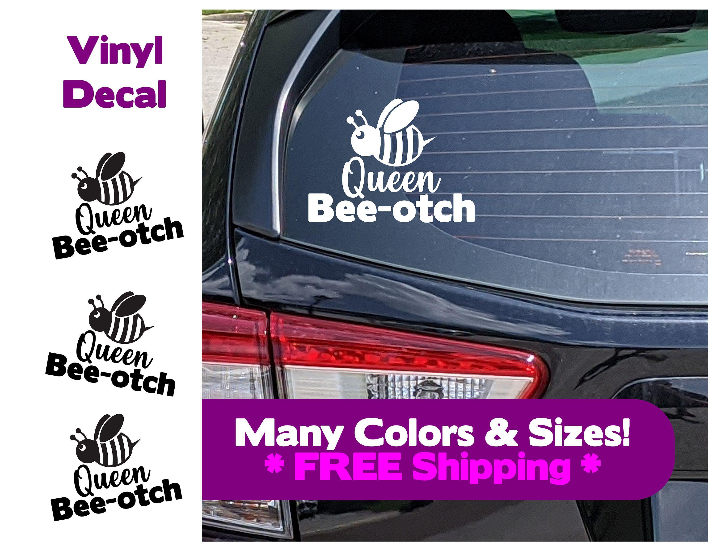 Queen Beeotch Car Decal Sticker Vinyl Car Decal Sticker Funny Car Decal Car Decals Stickers Funny Car Decals Car Decals Vinyl [ 2300 x 3000 Pixel ]