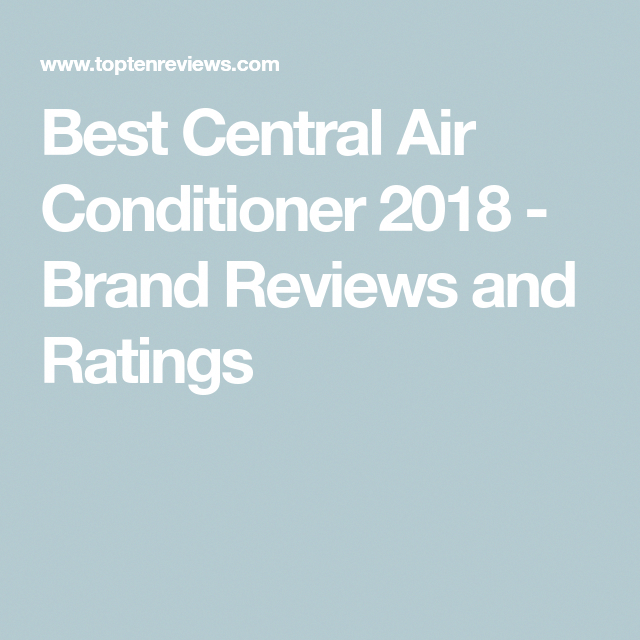 Best Central Air Conditioner 2018 Brand Reviews and