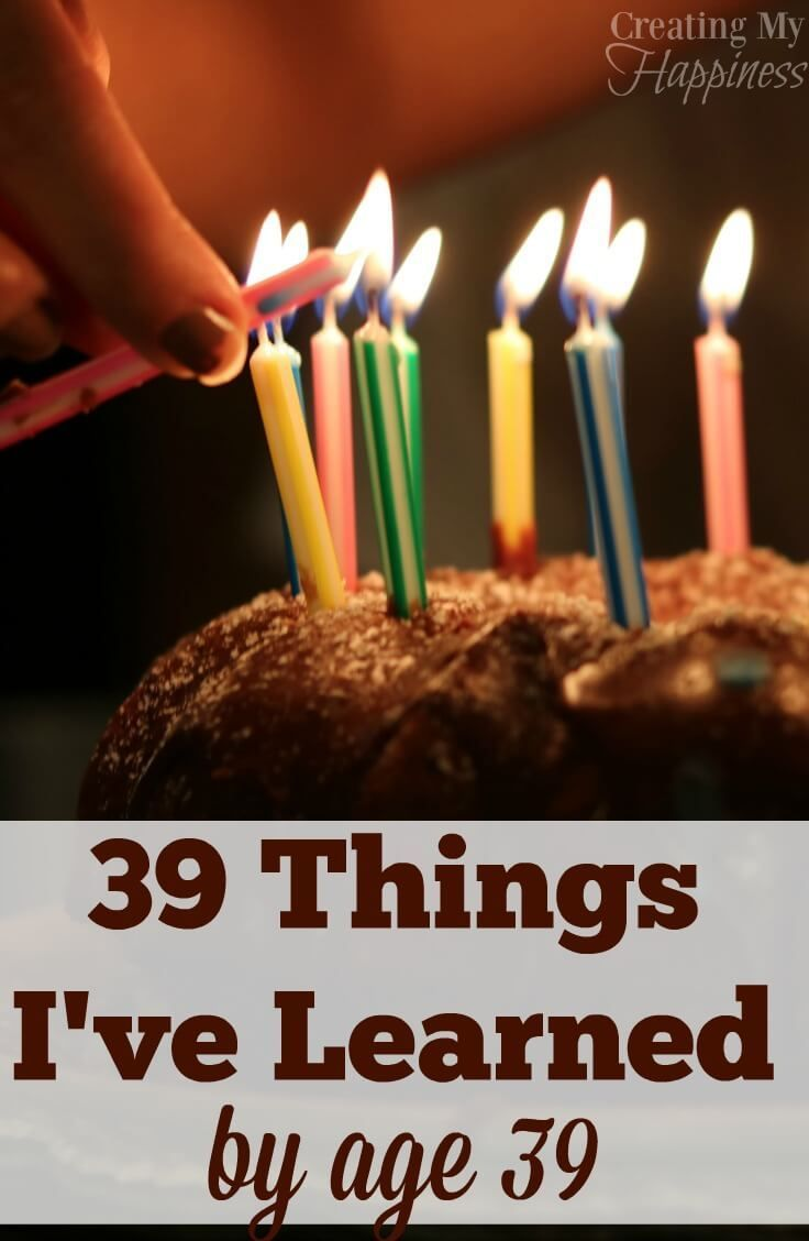 39 Things I Ve Learned Before Age 39 Birthday Girl Quotes Birthday Quotes Funny Birthday Quotes For Me