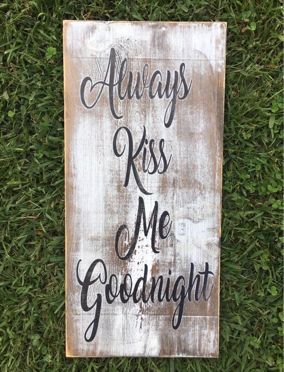 Always Kiss Me Goodnight White Distressed Rustic Country Farmhouse