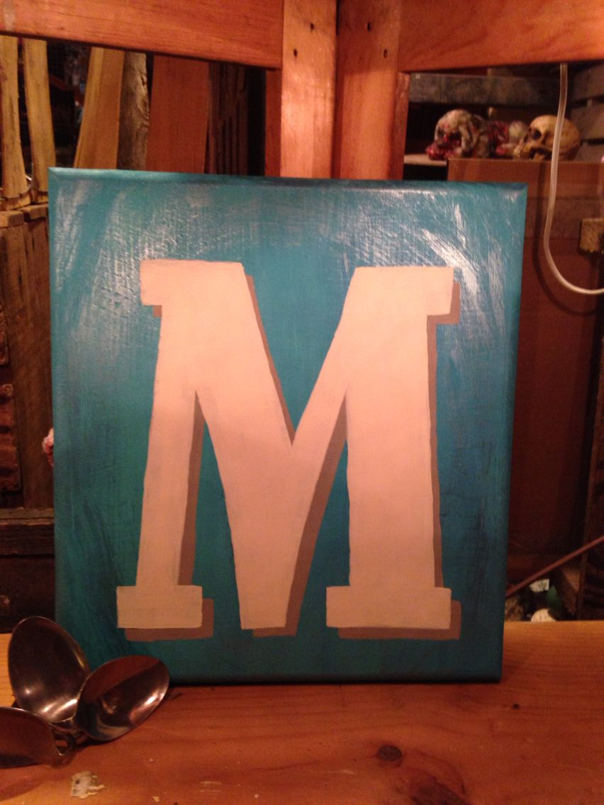 Monogram Letter plaque painted during our art class. By Maggie O'Hara