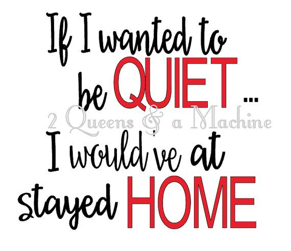 If I wanted to be quiet SVG download by 2Queensandamachine on Etsy
