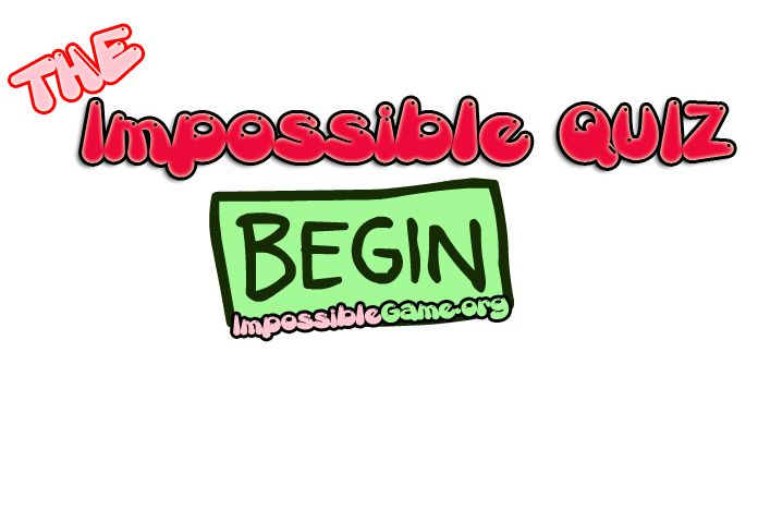 The Impossible Quiz Impossible Game Kissing Games I Am The One