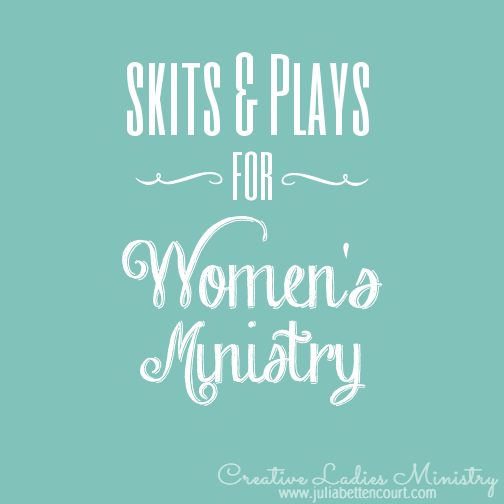 Skits and Plays for Womens Ministry: Creative Ladies