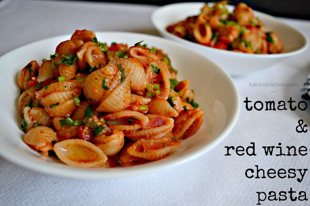 Red Wine And Tomato Cheesy Pasta Cooking With Red Wine Red Wine