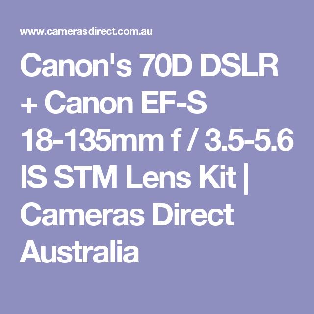 Canon S 70d Dslr Canon Ef S 18 135mm F 3 5 5 6 Is Stm Lens Kit Cameras Direct Australia Canon Digital Slr Camera Canon Ef Camera Lenses Canon
