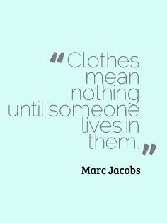 Best From Pinterest Fashion Quotes Fashion Designer Quotes Outfit Quotes