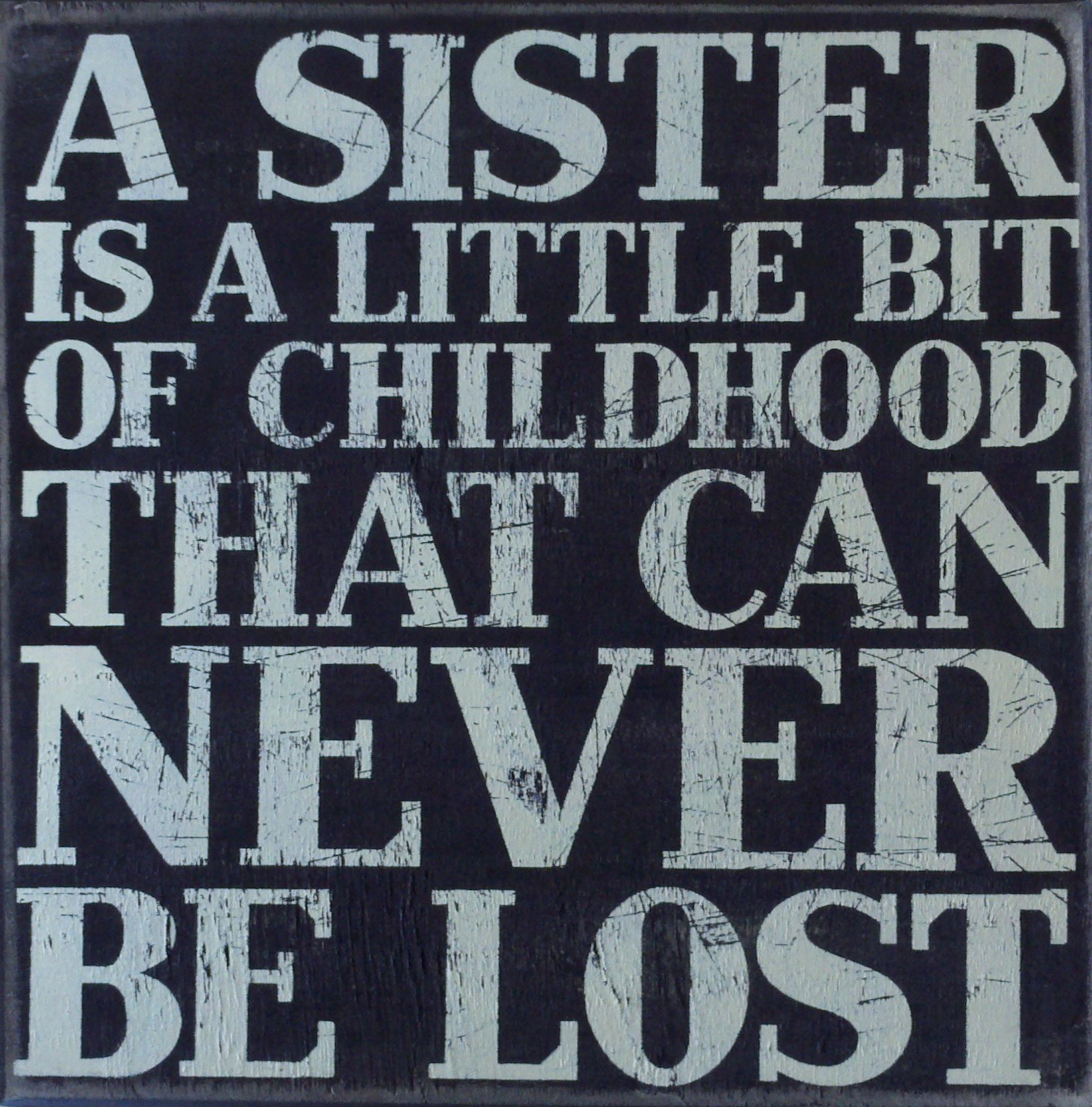 Love My Sister Quotes A Sister Is A Little Bit Of Childhood That Can Never Be Lost