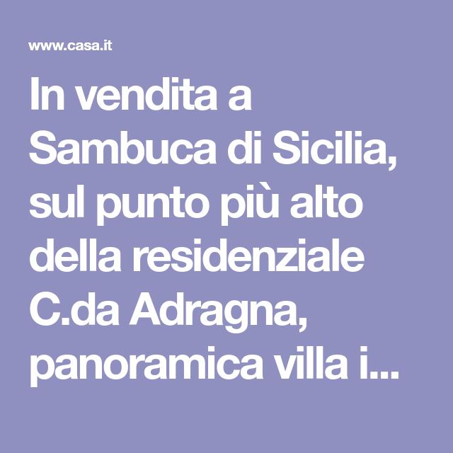 In Vendita A Sambuca Di Sicilia Sul Punto Più Alto Della