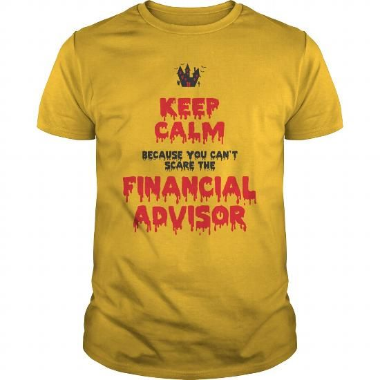 Keep Calm Because You Can Not Scare Me Financial Advisor Job - financial advisor job description