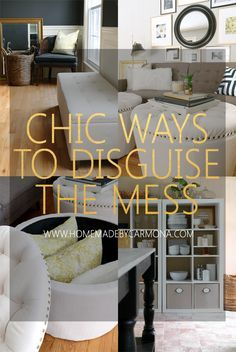 Chic ways to disguise the mess